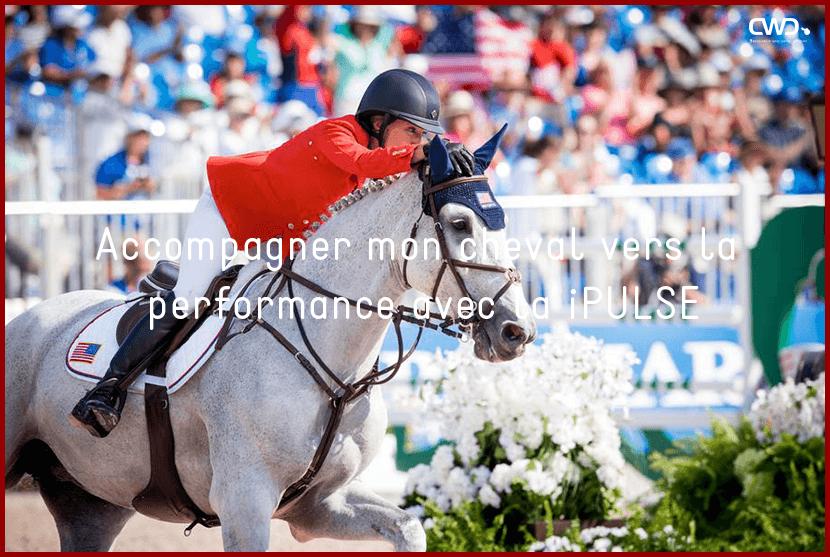 Accompagner mon cheval vers la performance avec la iPULSE